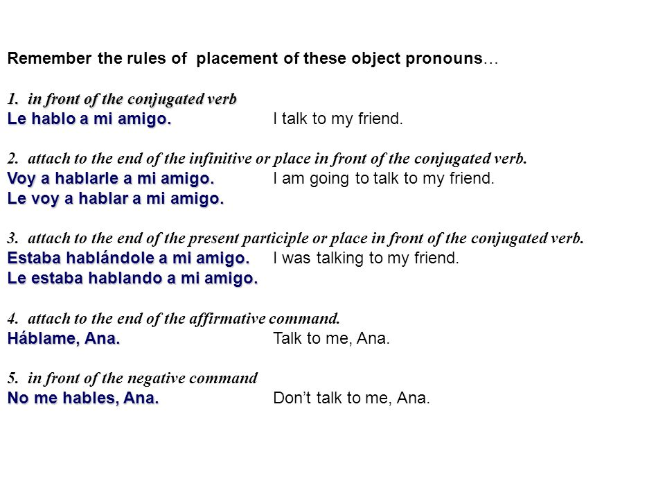 Remember the rules of placement of these object pronouns…