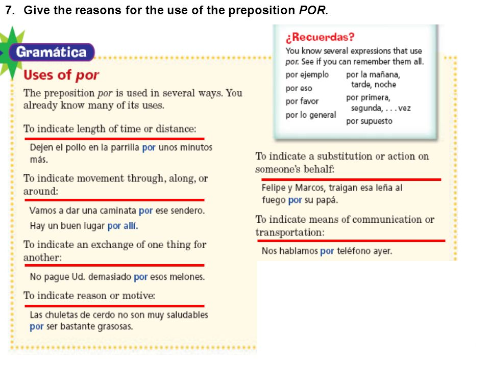 Give the reasons for the use of the preposition POR.
