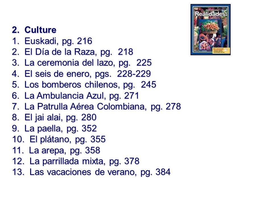 2. Culture1. Euskadi, pg. 216. 2. El Día de la Raza, pg. 218. 3. La ceremonia del lazo, pg. 225.