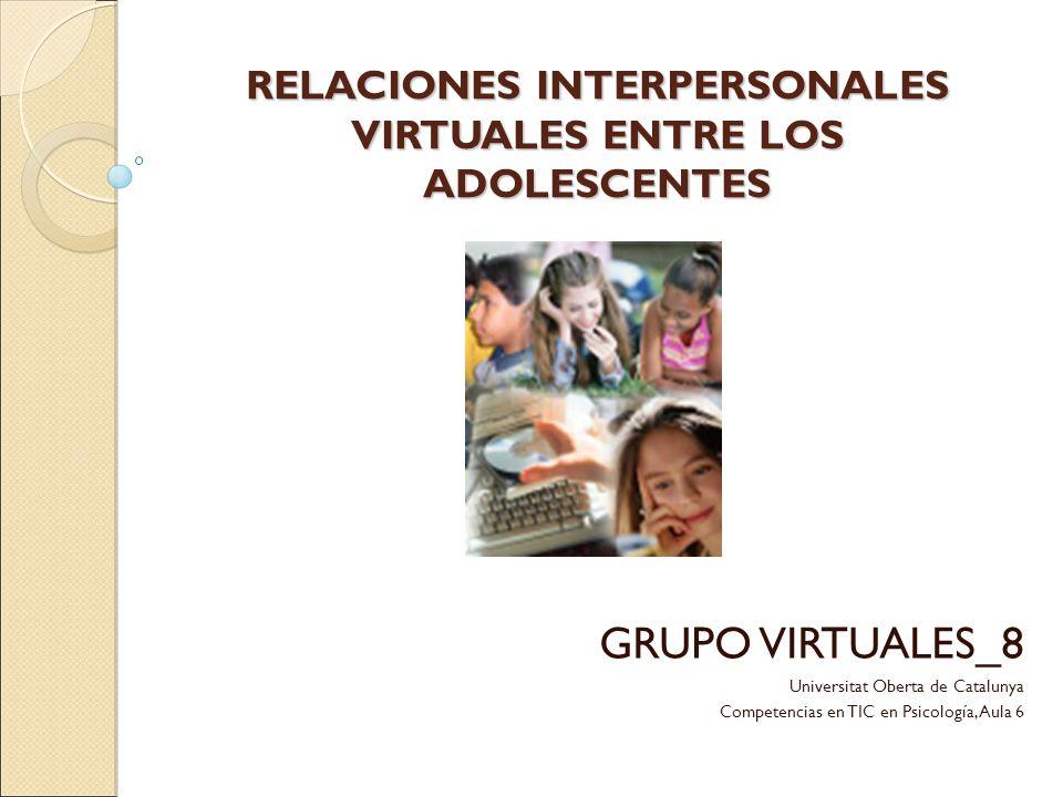 RELACIONES INTERPERSONALES VIRTUALES ENTRE LOS ADOLESCENTES