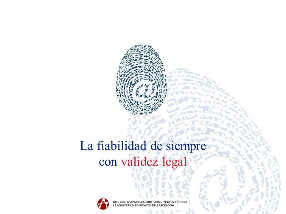 La fiabilidad de siempre con validez legal