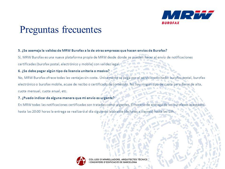 Preguntas frecuentes 5. ¿Se asemeja la validez de MRW Burofax a la de otras empresas que hacen envíos de Burofax