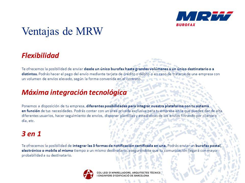 Ventajas de MRW Flexibilidad Máxima integración tecnológica 3 en 1