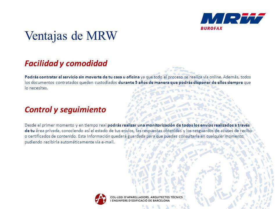 Ventajas de MRW Facilidad y comodidad Control y seguimiento