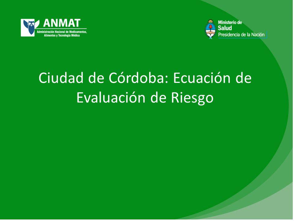 Ciudad de Córdoba: Ecuación de Evaluación de Riesgo
