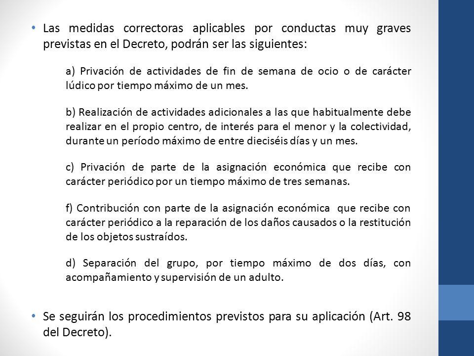 Las medidas correctoras aplicables por conductas muy graves previstas en el Decreto, podrán ser las siguientes: