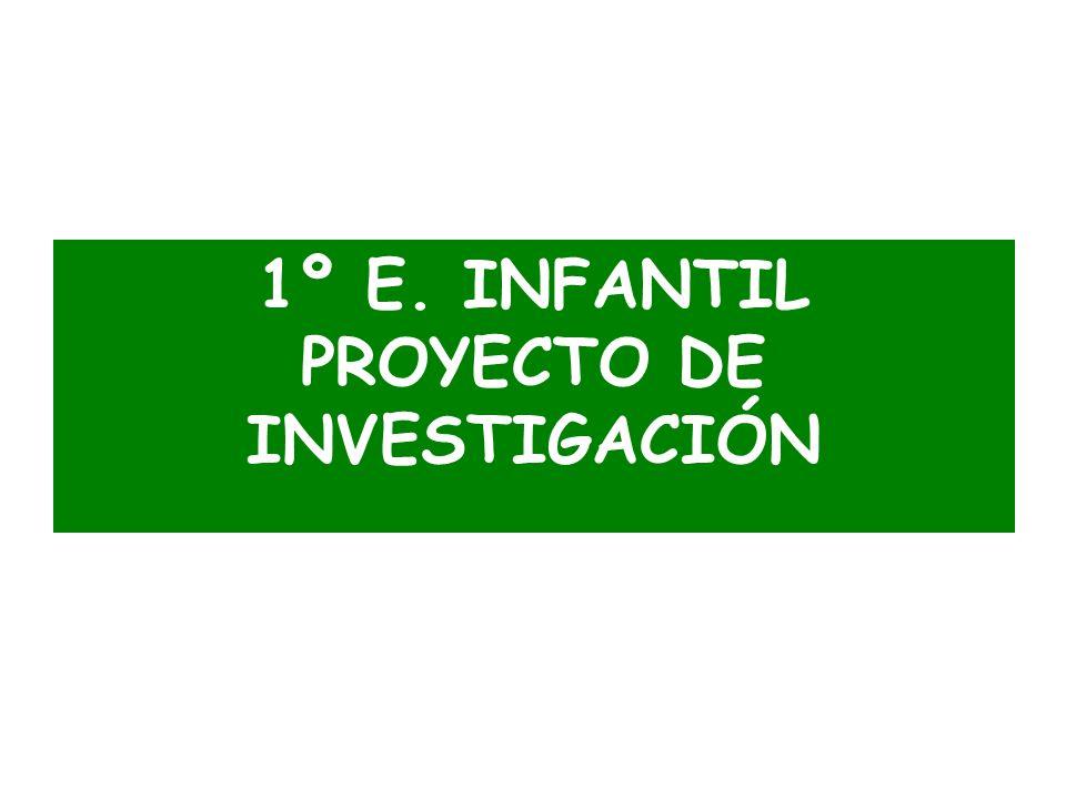 1º E. INFANTIL PROYECTO DE INVESTIGACIÓN