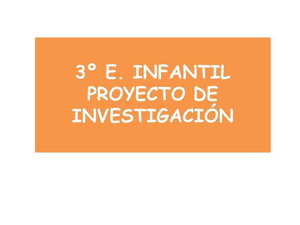 3º E. INFANTIL PROYECTO DE INVESTIGACIÓN