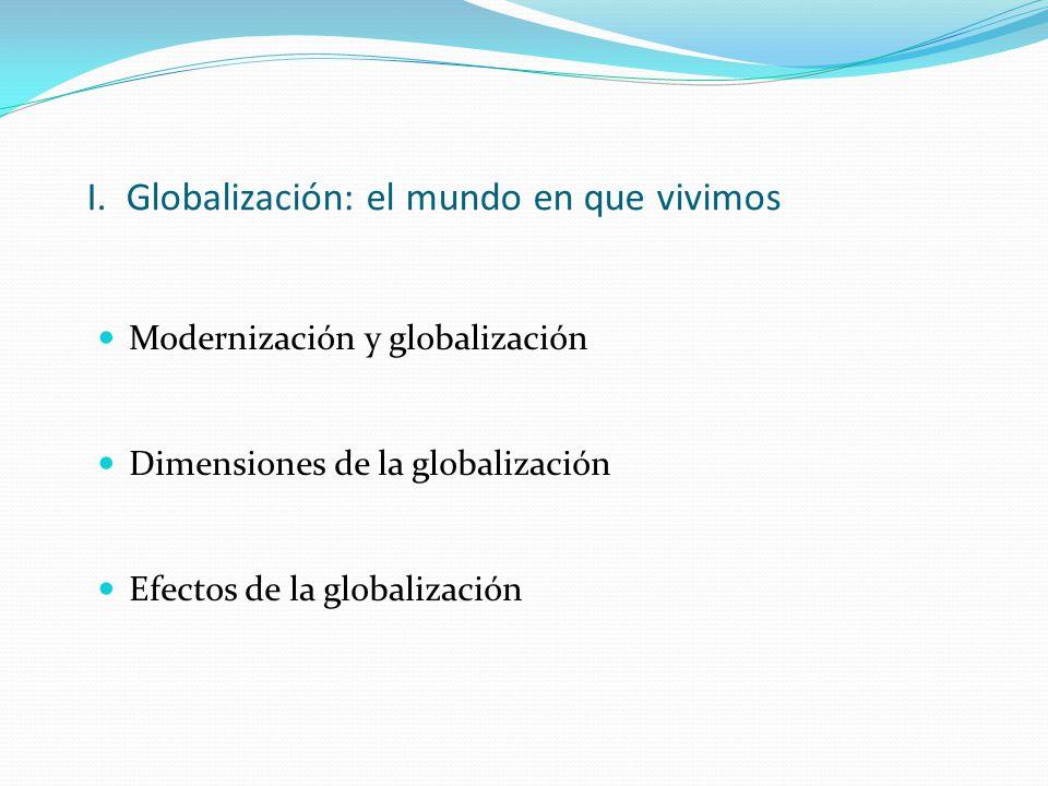 I. Globalización: el mundo en que vivimos