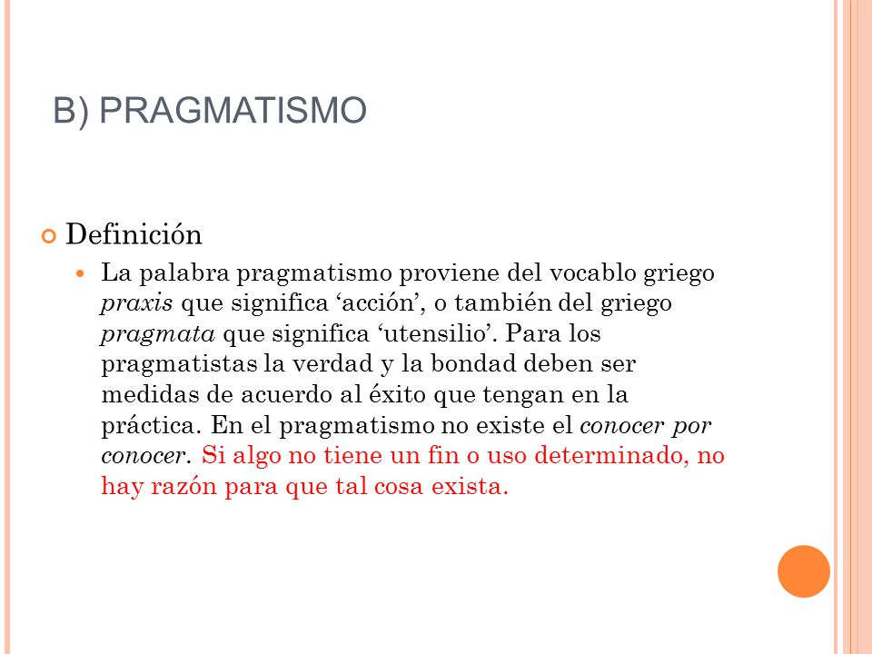 B) PRAGMATISMO Definición