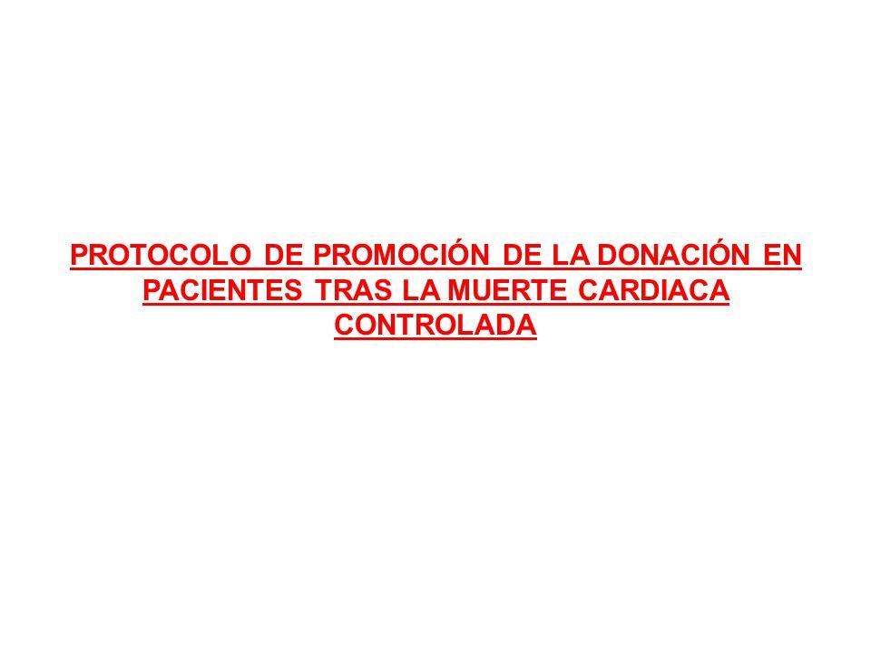 PROTOCOLO DE PROMOCIÓN DE LA DONACIÓN EN PACIENTES TRAS LA MUERTE CARDIACA CONTROLADA