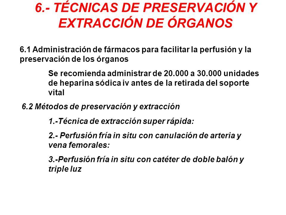 6.- TÉCNICAS DE PRESERVACIÓN Y EXTRACCIÓN DE ÓRGANOS