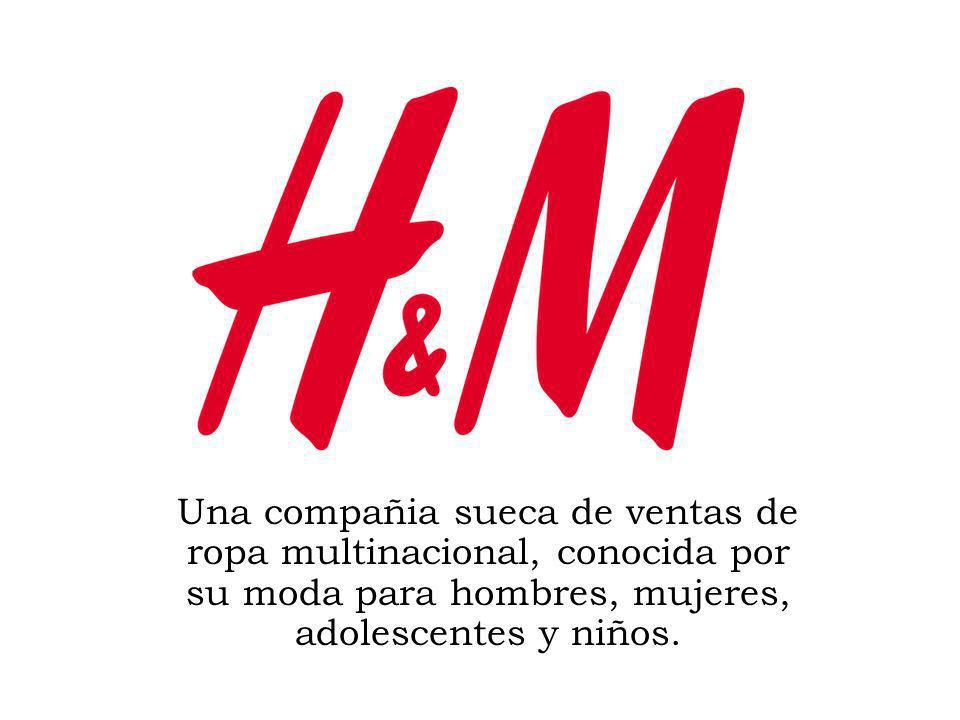 Una compañia sueca de ventas de ropa multinacional, conocida por su moda para hombres, mujeres, adolescentes y niños.