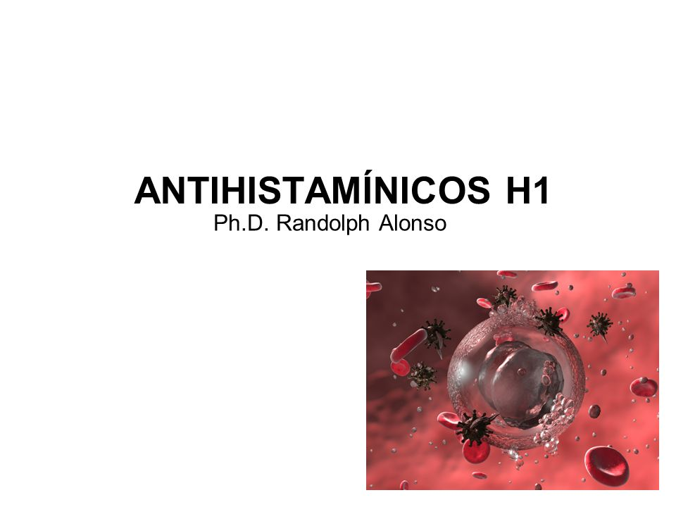 ANTIHISTAMÍNICOS H1 Ph.D. Randolph Alonso