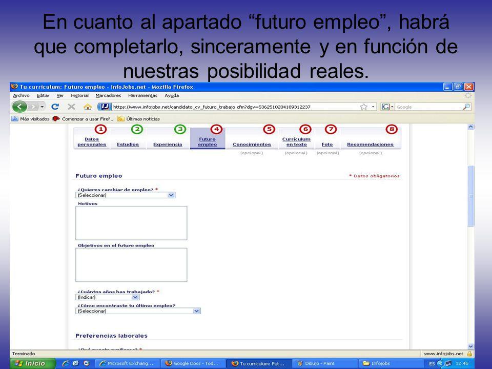 En cuanto al apartado futuro empleo , habrá que completarlo, sinceramente y en función de nuestras posibilidad reales.