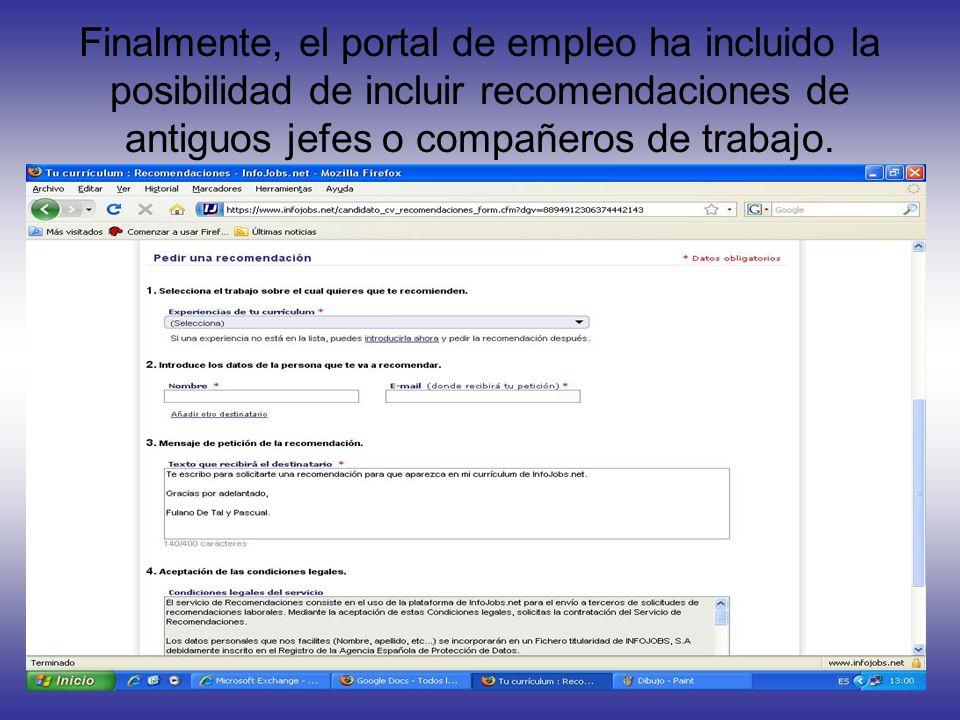 Finalmente, el portal de empleo ha incluido la posibilidad de incluir recomendaciones de antiguos jefes o compañeros de trabajo.