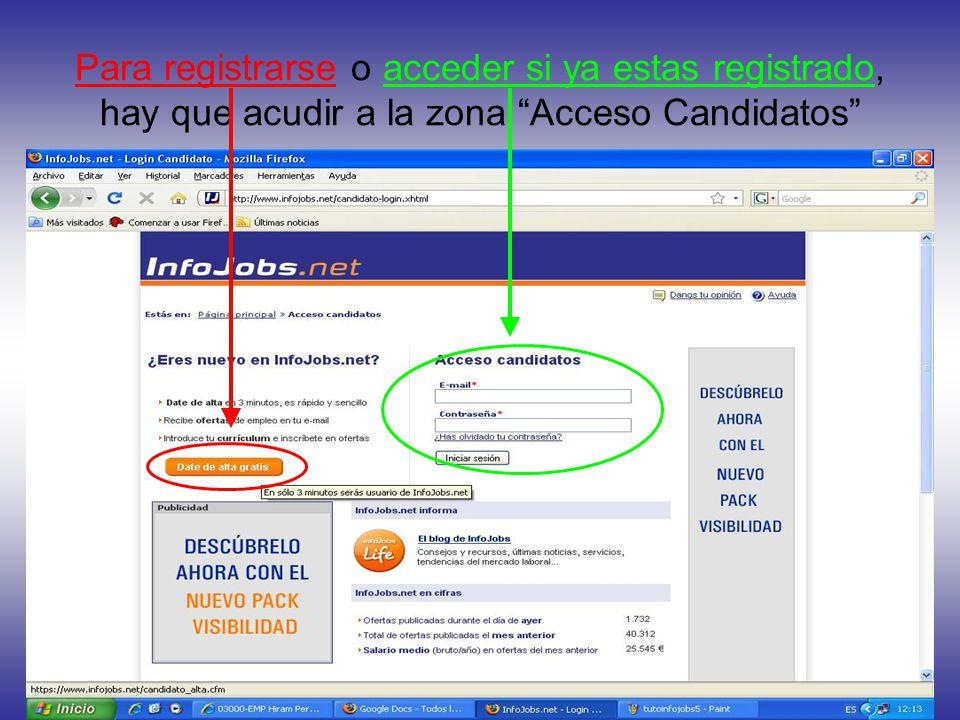 Para registrarse o acceder si ya estas registrado, hay que acudir a la zona Acceso Candidatos