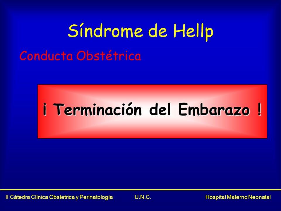 Síndrome de Hellp ¡ Terminación del Embarazo ! Conducta Obstétrica