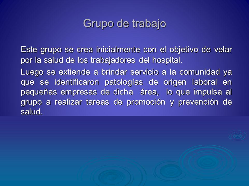 Grupo de trabajoEste grupo se crea inicialmente con el objetivo de velar por la salud de los trabajadores del hospital.