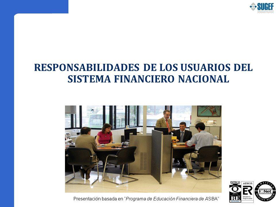 RESPONSABILIDADES DE LOS USUARIOS DEL SISTEMA FINANCIERO NACIONAL