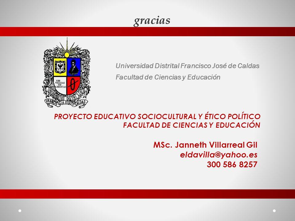 gracias MSc. Janneth Villarreal Gil eldavilla@yahoo.es 300 586 8257