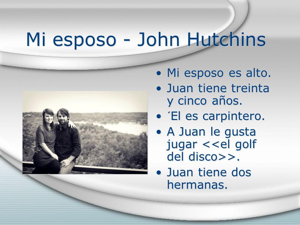 Mi esposo - John Hutchins
