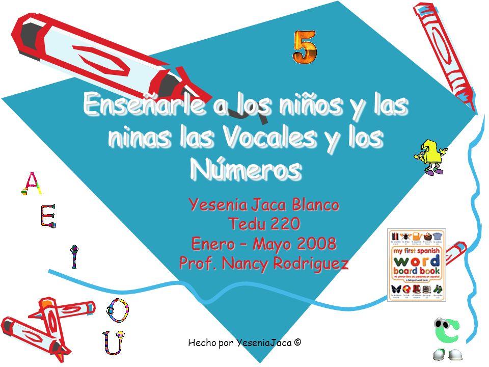 Enseñarle a los niños y las ninas las Vocales y los Números