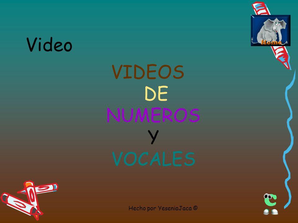 VIDEOS DE NUMEROS Y VOCALES