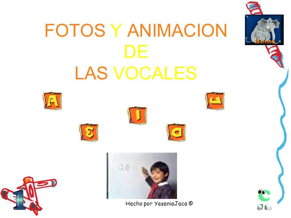 FOTOS Y ANIMACION DE LAS VOCALES