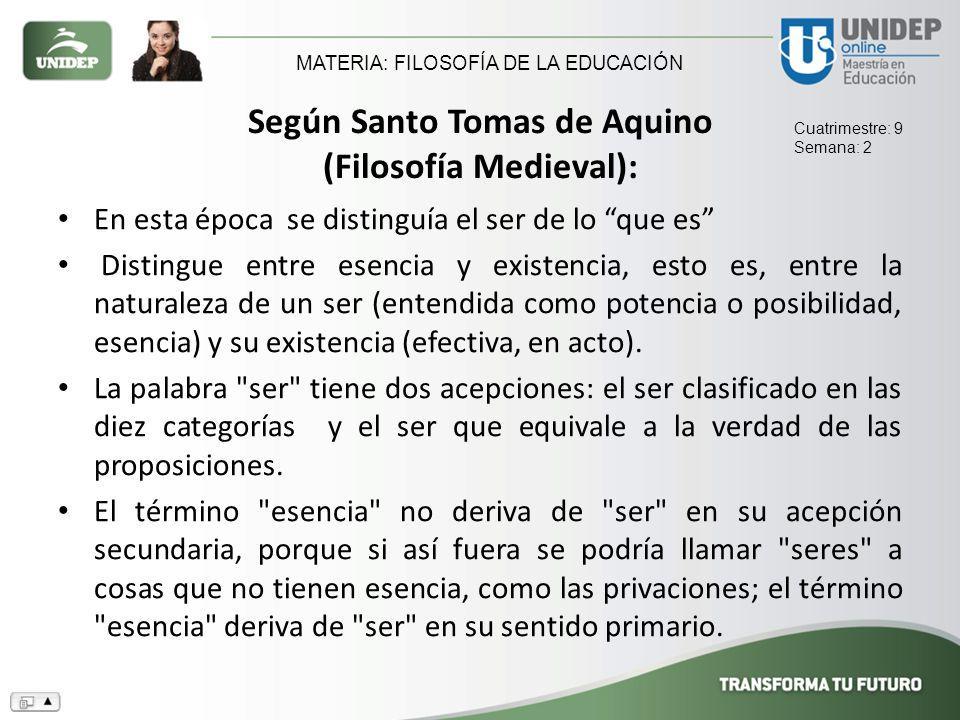 Según Santo Tomas de Aquino (Filosofía Medieval):