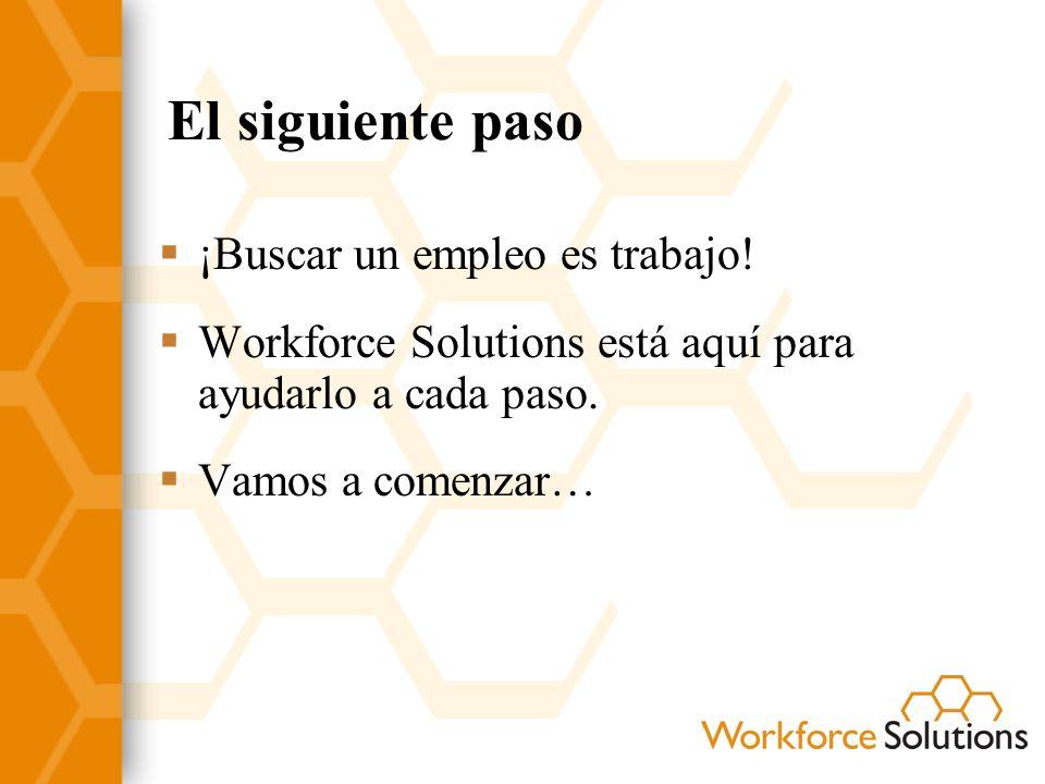 El siguiente paso ¡Buscar un empleo es trabajo!