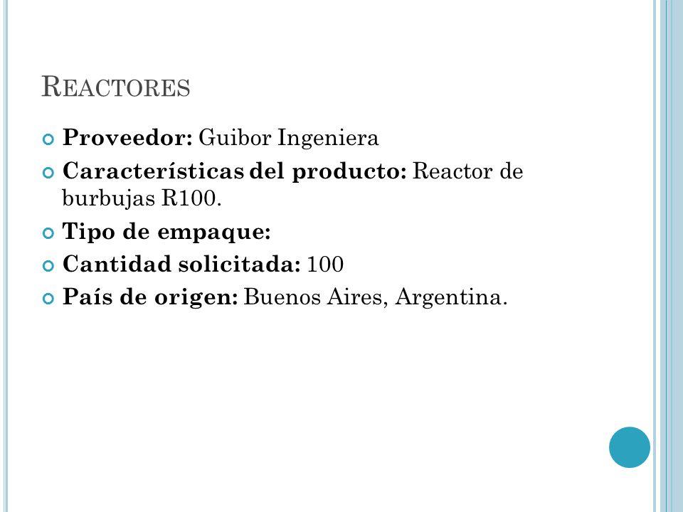 Reactores Proveedor: Guibor Ingeniera