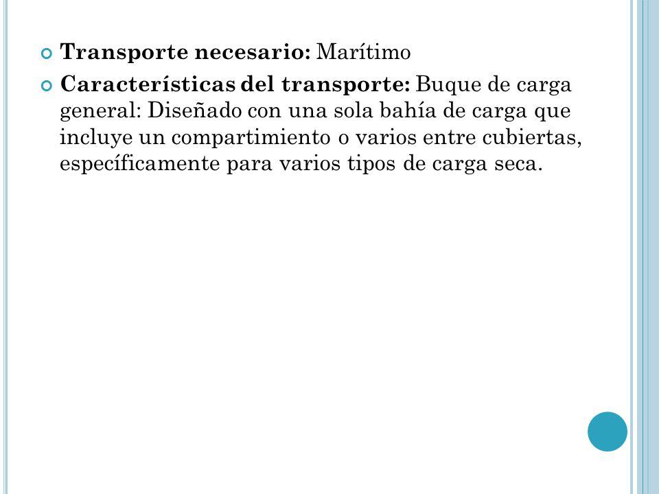 Transporte necesario: Marítimo