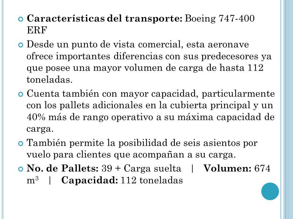 Características del transporte: Boeing 747-400 ERF
