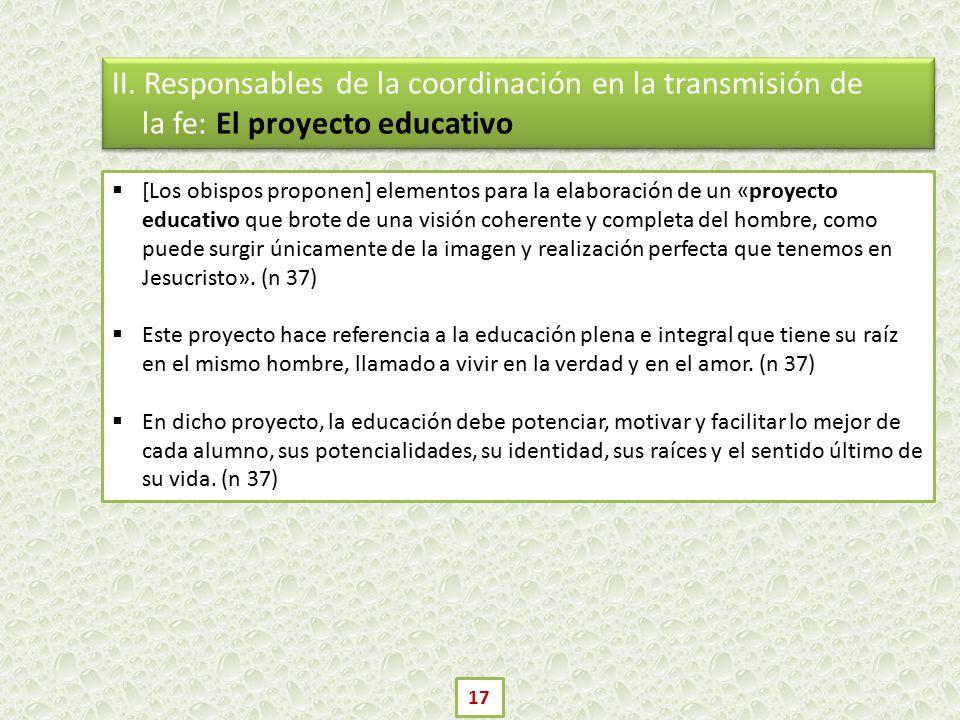 II. Responsables de la coordinación en la transmisión de la fe: El proyecto educativo
