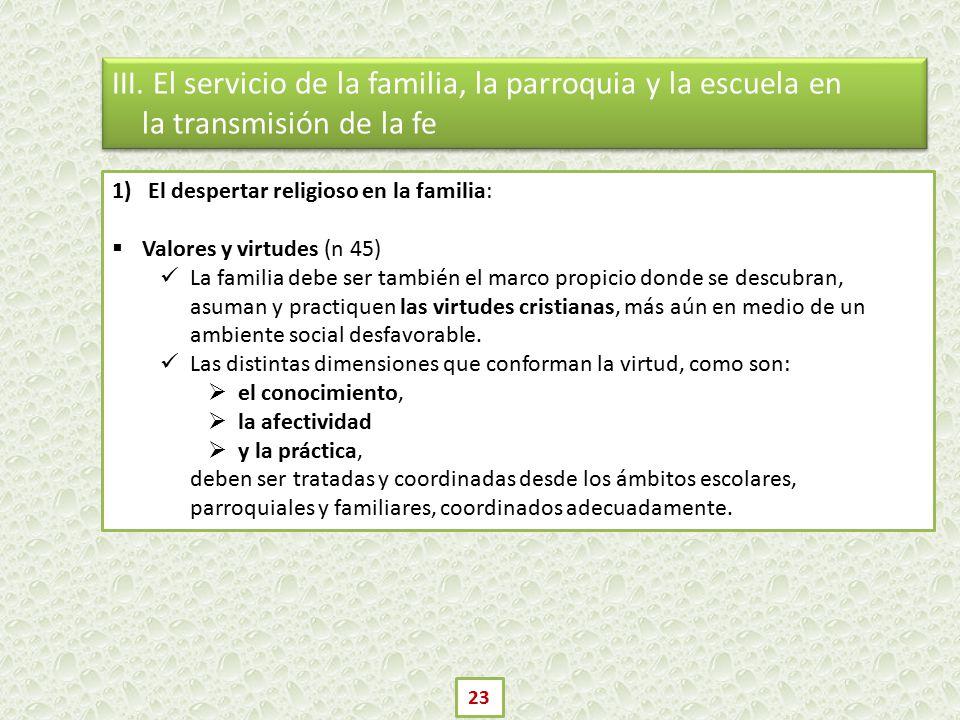 III. El servicio de la familia, la parroquia y la escuela en la transmisión de la fe