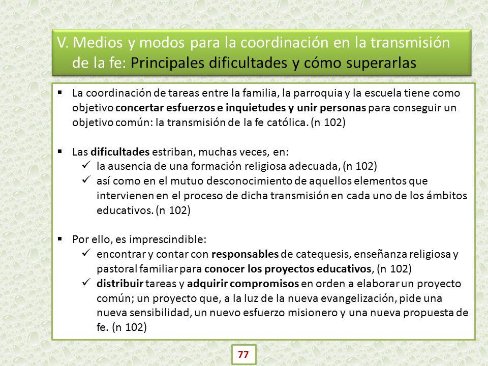 V. Medios y modos para la coordinación en la transmisión de la fe: Principales dificultades y cómo superarlas