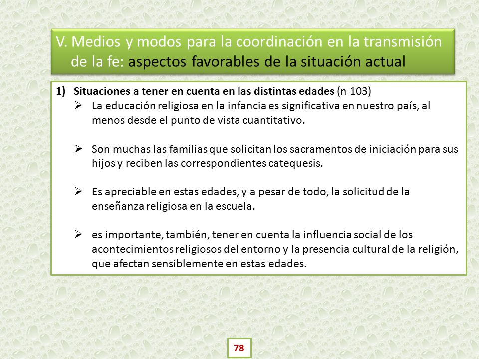 V. Medios y modos para la coordinación en la transmisión de la fe: aspectos favorables de la situación actual