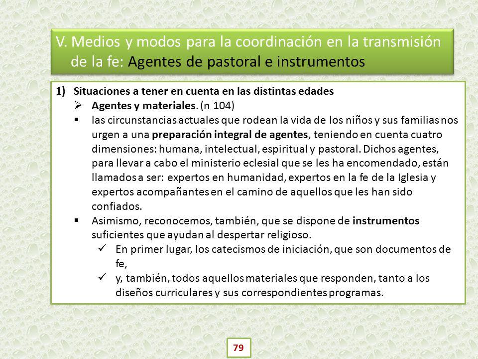 V. Medios y modos para la coordinación en la transmisión de la fe: Agentes de pastoral e instrumentos