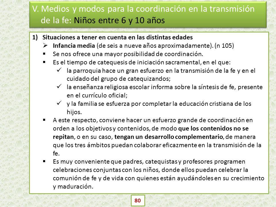V. Medios y modos para la coordinación en la transmisión de la fe: Niños entre 6 y 10 años