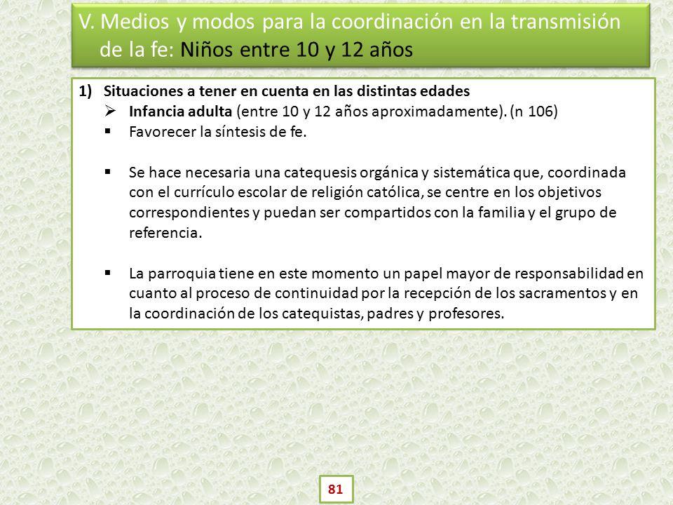 V. Medios y modos para la coordinación en la transmisión de la fe: Niños entre 10 y 12 años