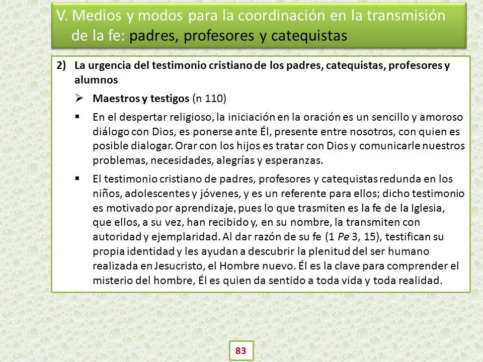 V. Medios y modos para la coordinación en la transmisión de la fe: padres, profesores y catequistas