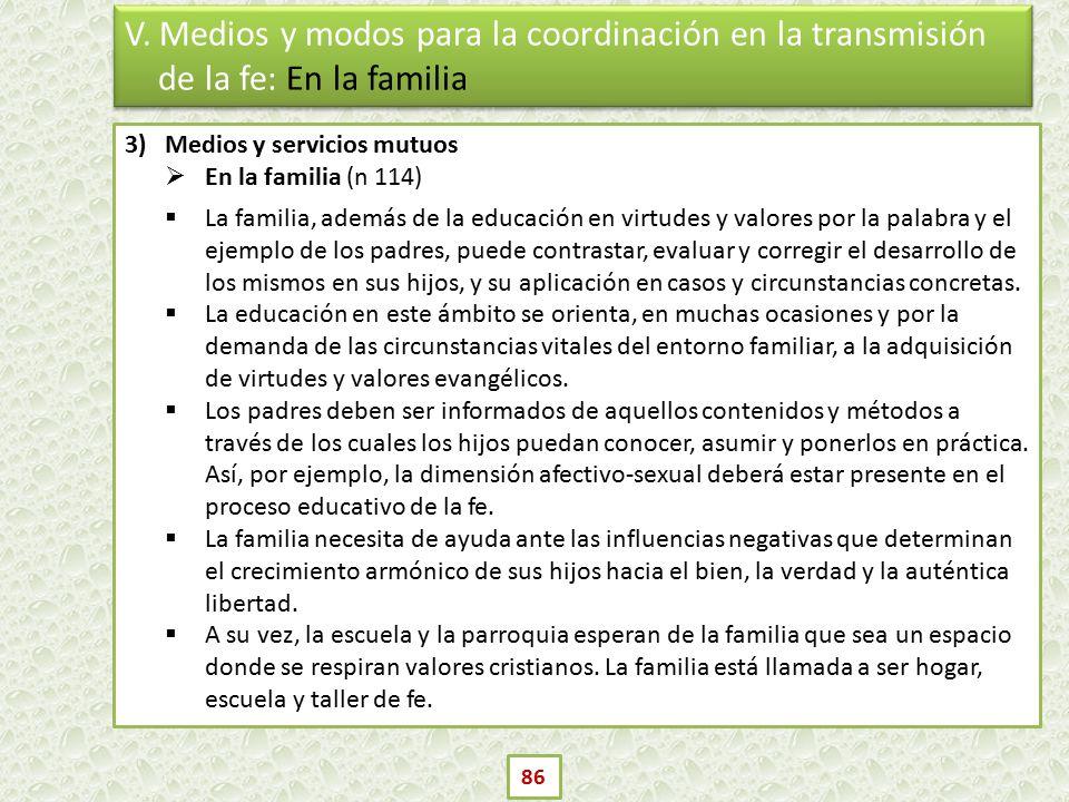V. Medios y modos para la coordinación en la transmisión de la fe: En la familia