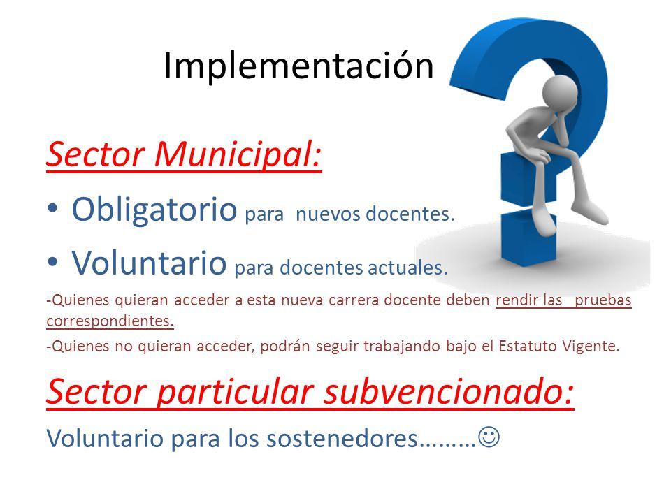 Implementación Sector particular subvencionado: Sector Municipal: