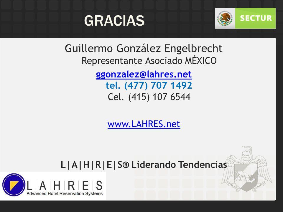 GRACIAS Guillermo González Engelbrecht Representante Asociado MÉXICO