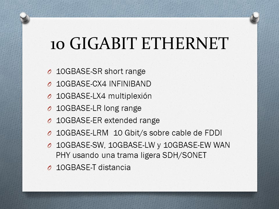 10 GIGABIT ETHERNET 10GBASE-SR short range 10GBASE-CX4 INFINIBAND