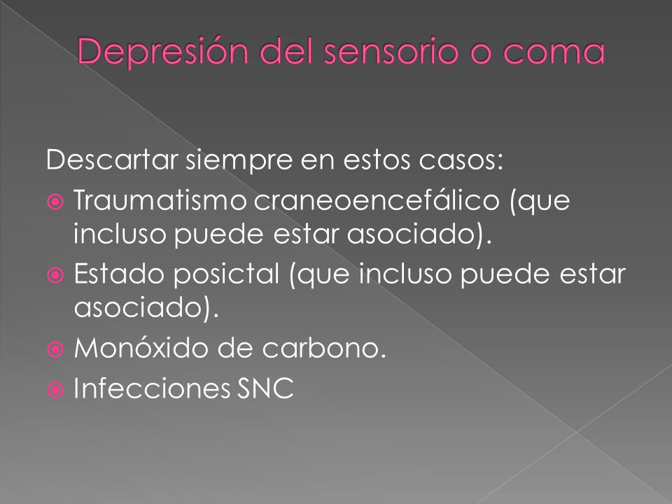 Depresión del sensorio o coma