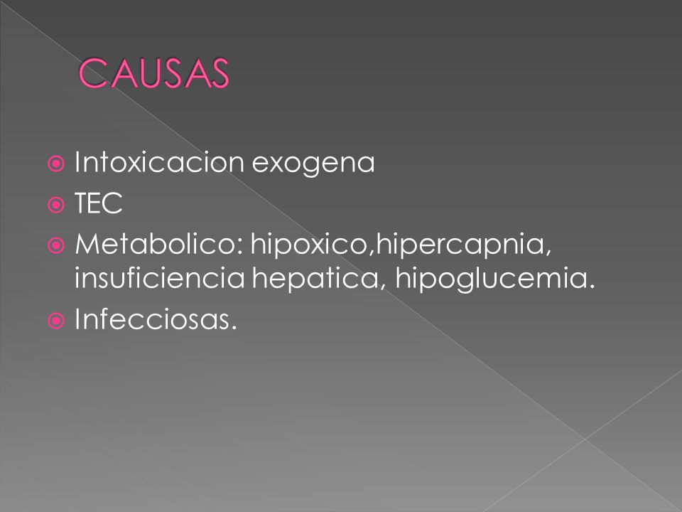 CAUSAS Intoxicacion exogena TEC