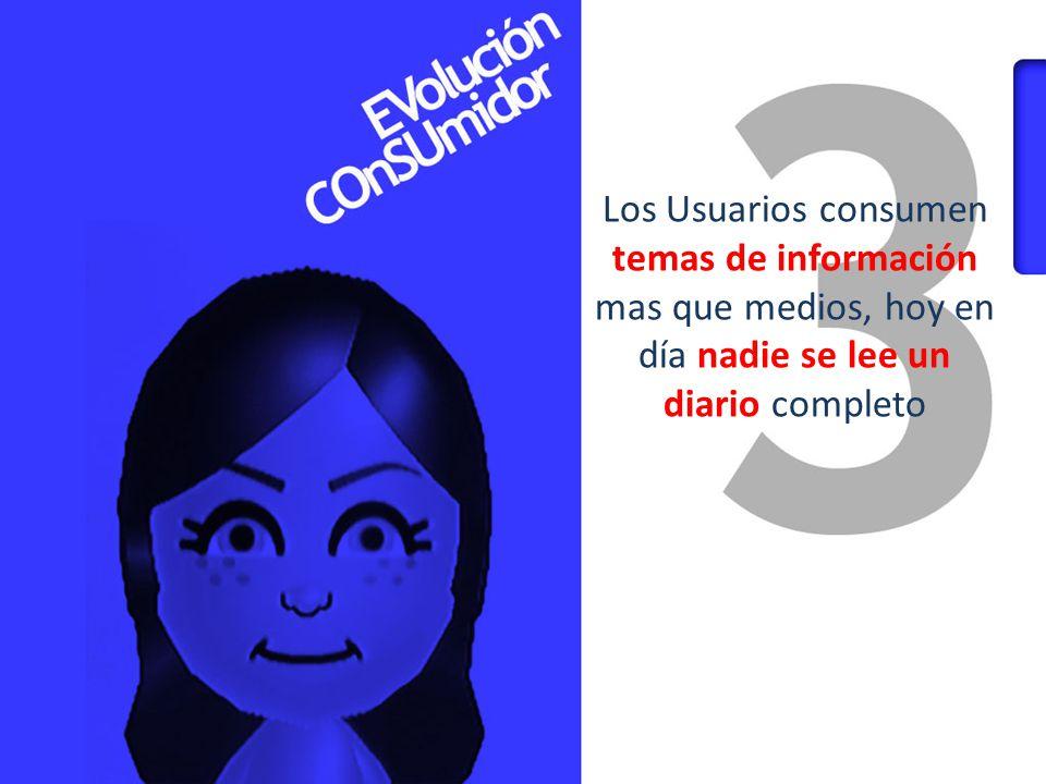 Los Usuarios consumen temas de información mas que medios, hoy en día nadie se lee un diario completo
