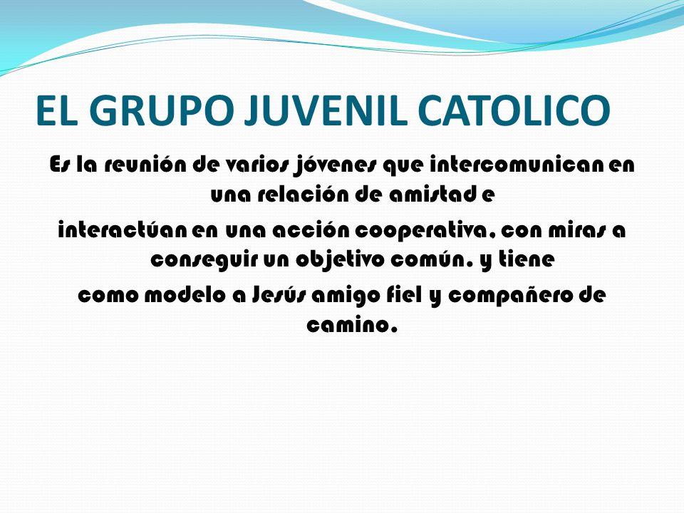 EL GRUPO JUVENIL CATOLICO